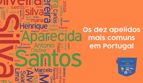 Os dez apelidos mais comuns em Portugal - Cultura de Algibeira