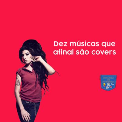 Dez músicas que afinal são covers - Cultura de Algibeira