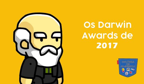 Os Darwin Awards de 2017 - Cultura de Algibeira