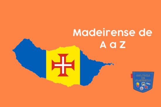 Expressões madeirenses de A a Z - Cultura de Algibeira