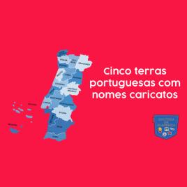 Cinco terras portuguesas com nomes caricatos Cultura de Algibeira