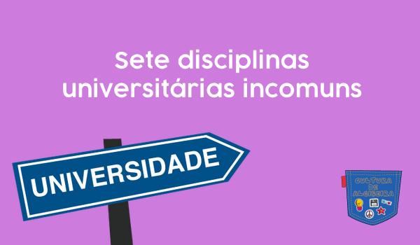 7 disciplinas universitárias incomuns - Cultura de Algibeira