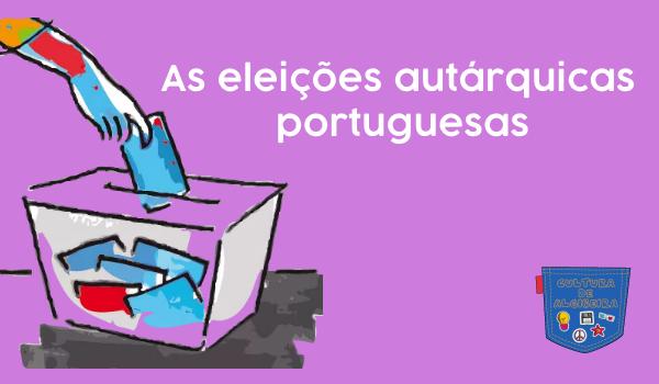 As eleições autárquicas portuguesas - Cultura de Algibeira - Algibeira, Cultura, Bolso