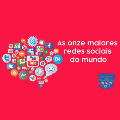As onze maiores redes sociais do mundo - Cultura de Algibeira