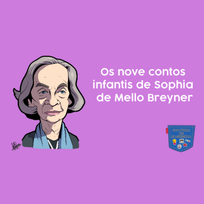 Nove contos infantis Sophia de Mello Breyner Cultura de Algibeira