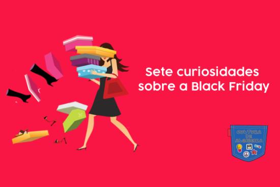 Sete curiosidades sobre a Black Friday - Cultura de Algibeira