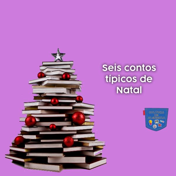 Seis contos típicos de Natal - Cultura de Algibeira