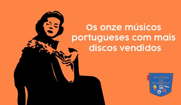 Os onze músicos portugueses com mais discos vendidos - Cultura de Algibeira, Algibeira, Bolso, Cultura