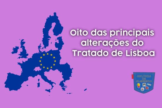 Oito alterações do Tratado de Lisboa - Cultura de Algibeira