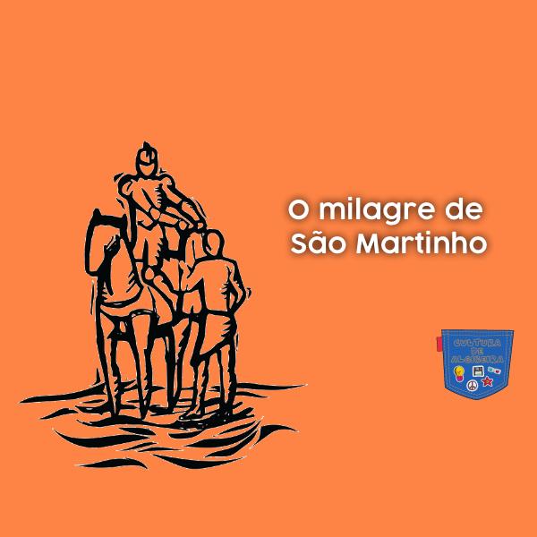 O milagre de São Martinho - Cultura de Algibeira