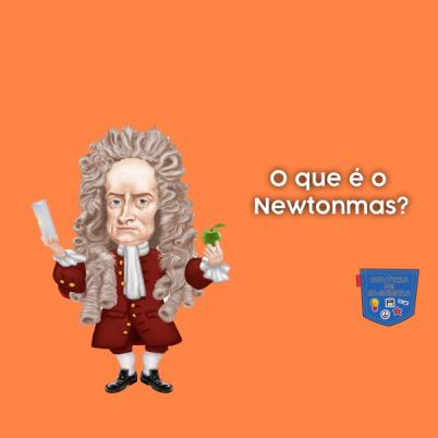 O que é o Newtonmas? - Cultura de Algibeira