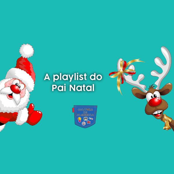 A playlist do Pai Natal - Cultura de Algibeira