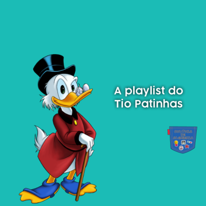 A Playlist do Tio Patinhas - Cultura de Algibeira