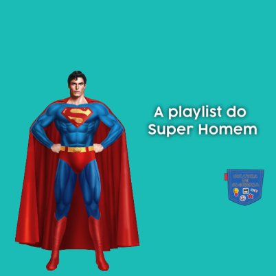 A playlist do Super Homem - Cultura de Algibeira