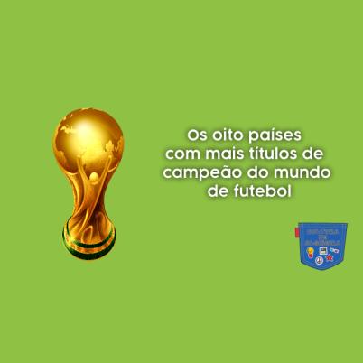 Oito países mais títulos campeão mundo futebol Cultura Algibeira