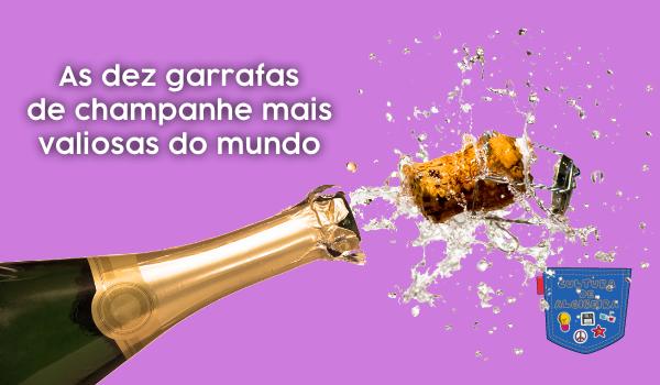 As dez garrafas de champanhe mais valiosas do mundo - Cultura de Algibeira, Algibeira, Bolso, Cultura