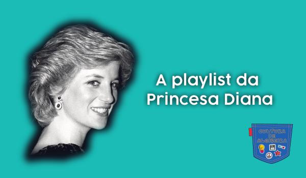 A playlist da Princesa Diana - Cultura de Algibeira, Algibeira, Bolso, Cultura