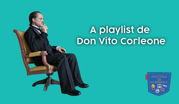 A playlist de Don Vito Corleone - Cultura de Algibeira, Algibeira, Bolso, Cultura