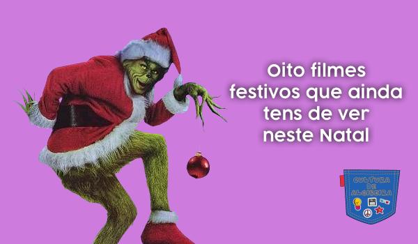 Oito filmes festivos que ainda tens de ver neste Natal - Cultura de Algibeira, Algibeira, Bolso, Cultura