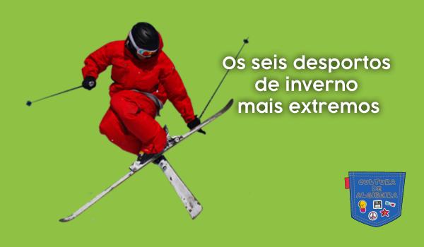 Os seis desportos de inverno mais extremos - Cultura de Algibeira, Algibeira, Bolso, Cultura