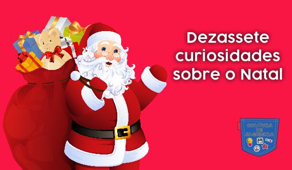Dezassete curiosidades sobre o Natal - Cultura de Algibeira, Algibeira, Bolso, Cultura