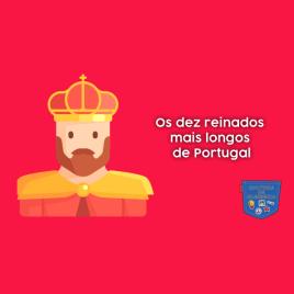 Os dez reinados mais longos de Portugal - Cultura de Algibeira