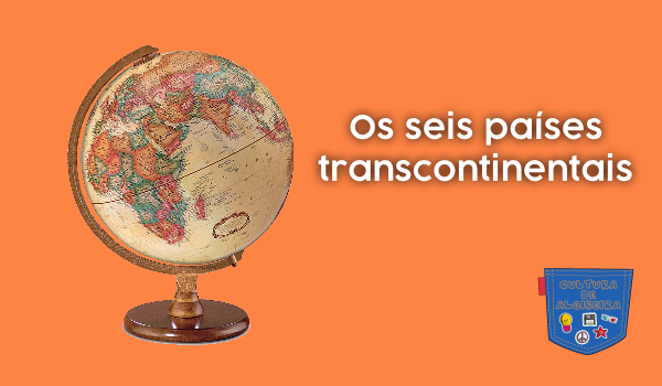 Os seis países transcontinentais - Cultura de Algibeira, Algibeira, Bolso, Cultura