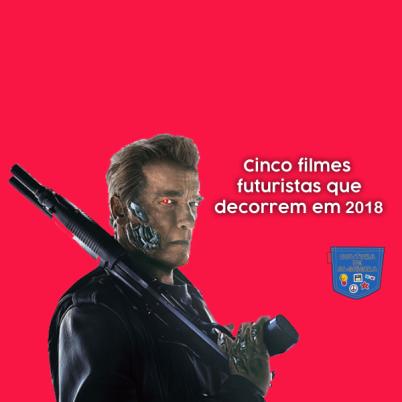 Cinco filmes futuristas que decorrem em 2018 Cultura de Algibeira
