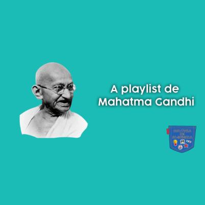 A playlist de Mahatma Ghandi - Cultura de Algibeira