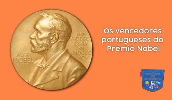 Os vencedores portugueses do Prémio Nobel - Cultura de Algibeira