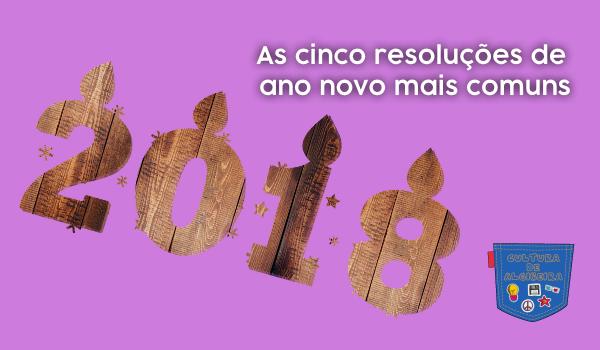 As cinco resoluções de ano novo mais comuns - Cultura de Algibeira, Algibeira, Bolso, Cultura