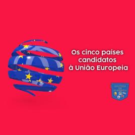 Os cinco países candidatos à União Europeia Cultura de Algibeira
