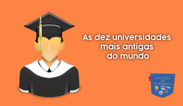 As dez universidades mais antigas do mundo - Cultura de Algibeira
