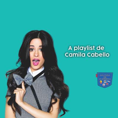 A playlist de Camila Cabello - Cultura de Algibeira