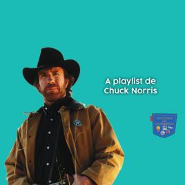 A playlist de Chuck Norris - Cultura de Algibeira