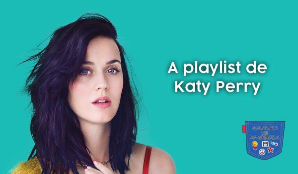 A playlist de Katy Perry - Cultura de Algibeira