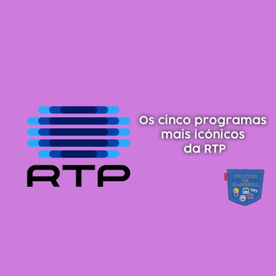 Os cinco programas mais icónicos da RTP - Cultura de Algibeira