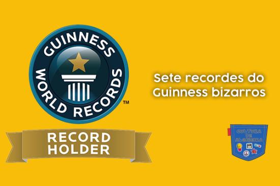 Sete recordes do Guinness bizarros - Cultura de Algibeira