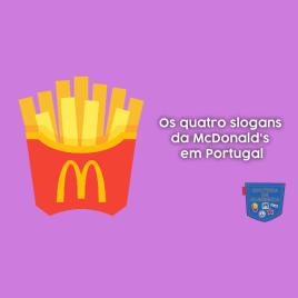 Os quatro slogans McDonald's em Portugal - Cultura de Algibeira