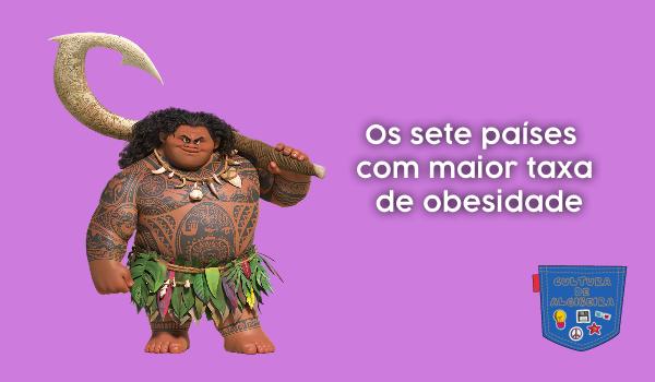 Os sete países com maior taxa de obesidade - Cultura de Algibeira