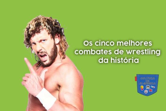 cinco melhores combates wrestling história - Cultura de Algibeira