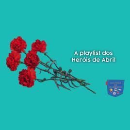 A playlist dos Heróis de Abril - Cultura de Algibeira