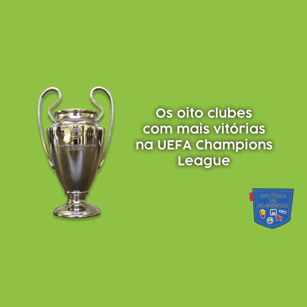 Oito clubes mais vitórias UEFA Champions League Cultura Algibeira