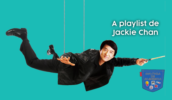 A playlist de Jackie Chan - Cultura de Algibeira