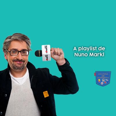 A playlist de Nuno Markl - Cultura de Algibeira