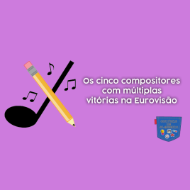 5 compositores múltiplas vitórias Eurovisão Cultura de Algibeira