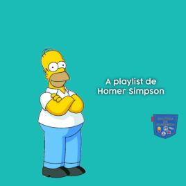 A playlist de Homer Simpson - Cultura de Algibeira