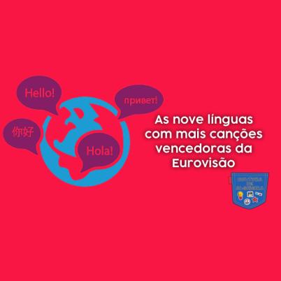 9 línguas mais canções vencedoras Eurovisão Cultura de Algibeira