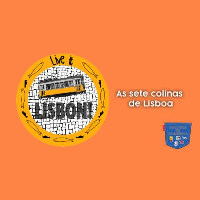 As sete colinas de Lisboa - Cultura de Algibeira