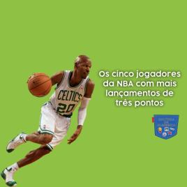5 jogadores NBA mais lançamentos 3 pontos - Cultura de Algibeira